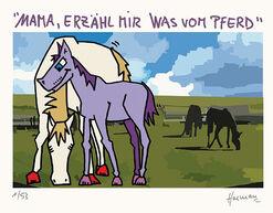 """Bild """"Mama, erzähl mir was vom Pferd"""" (2012), ungerahmt"""