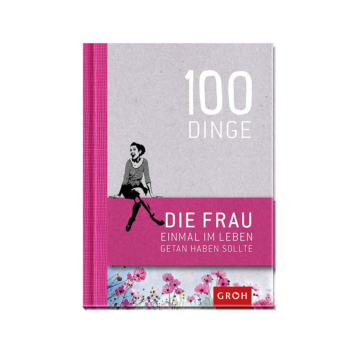 Buch 100 dinge die frau einmal im leben getan haben for Dinge die das leben vereinfachen